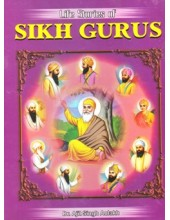 Life Stories Of Sikh Gurus - Book By Dr. Ajit Singh Aulakh