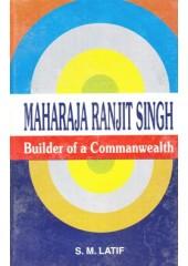 Maharaja Ranjit Singh - Builder Of A Commanwealth - Book By S.M.Latif