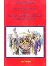Martyrdom Of The Innocents And Guru Gobind Singh's Zafar Namah - Book By Teja Singh
