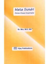 Mata Sundri - Divine Grace Incarnate