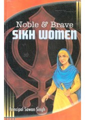 Noble & Brave Sikh Women - Book By Principal Sawan Singh