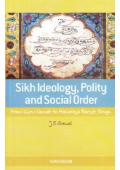 Sikh Ideology, Polity And Social Order - Book By J.S.Grewal