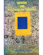 Sikhism And Postmodern Thought - Book By Gurbhagat Singh