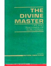 The Divine Master - Life And Teachings Of Guru Nanak