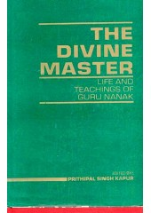 The Divine Master - Life And Teachings Of Guru Nanak