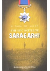The Epic Battle Of Saragarhi - Book By Gurinderpal Singh Josan