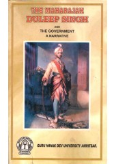 The Maharajah Duleep Singh And The Government - A Narrative