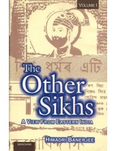 The Other Sikhs - A View From Eastern India - Book By Himadri Banerjee