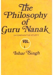 The Philosophy Of Guru Nanak (Vol. I) - Book By Ishar Singh