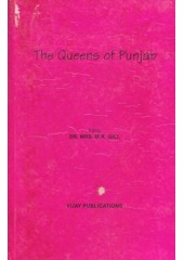 The Queens Of Punjab - Book By Dr. Mrs. M.K. Gill