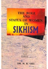 The Role And Status Of Women In Sikhism - Book By Dr. M. K. Gill