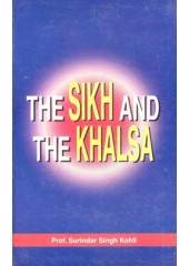 The Sikh And The Khalsa - Book By Prof. Surinder Singh Kohli