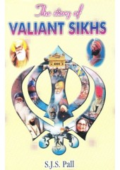 The Story Of Valiant Sikhs - Book By S.J.S Pall