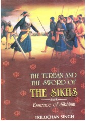 The Turban And The Sword Of The Sikhs - Essence Of Sikhism - Book By Trilochan Singh
