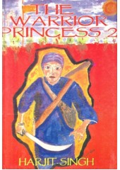 The Warrior Princess 2 - Book By Harjit Singh