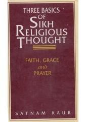 Three Basics Of Sikh Religious Thought - Book By Satnam Kaur