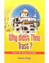Why Didst Thou Trust? - Book By Narain Singh
