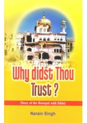 Why Didst Thou Trust? - Book By Narain Singh