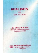 Bhai Jaita The Son Of Guru - Book By Dr. M. K. Gill