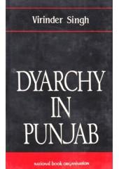 Dyarchy In Punjab - Book By Virinder Singh