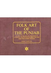 Folk Art Of The Punjab - Book By Harjeet Singh Gill