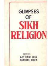 Glimpses Of Sikh Religion - Book By Ajit Singh & Rajinder Singh