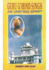 Guru Gobind Singh - An Undying Spirit - Book By Surinder Singh Johar