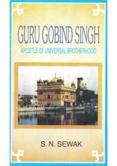 Guru Gobind Singh - Apostle Of Universal Brotherhood - Book By S.N.Sewak