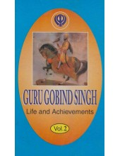 Guru Gobind Singh - Life And Achievements (Vol.2)