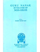 Guru Nanak In The Eyes Of Non-Sikhs - Book By Sarjit Singh Bal