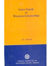 Guru Nanak In Western Scholarship - Book By J. S. Grewal
