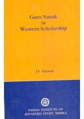 Guru Nanak In Western Scholarship - Book By J. S. Grewal