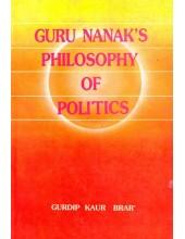 Guru Nanak's Philosophy Of Politics - Book By Gurdip Kaur Brar