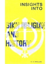 Insights Into Sikh Religion And History - Book By G.S.Dhillon