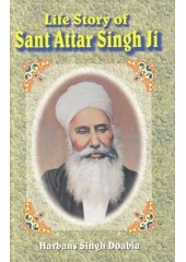 Life Story Of Sant Attar Singh Ji - Book By Harbans Singh Doabia