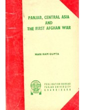 Panjab, Central Asia And The First Afghan War - Book By Hari Ram Gupta