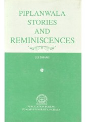 Piplanwala Stories And Reminiscences - Book By S.S.Dhami
