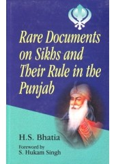 Rare Documents On Sikhs And Their Rule In The Punjab - Book By H.S.Bhatia
