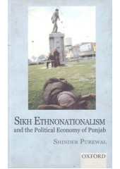 Sikh Ethnonationalism And The Political Economy Of Punjab - Book By Shinder Purewal