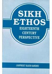Sikh Ethos - Eighteenth Century Perspective - Book By Jaspreet Kaur Sandhu