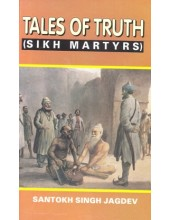 Tales Of Truth ( Sikh Martyrs ) - Book By Santokh Singh Jagdev