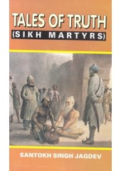 Tales Of Truth ( Sikh Martyrs ) - Book By Santokh Singh Jagdev