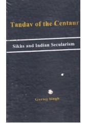 Tandav Of The Centaur - Sikhs And Indian Secularism - Book By Gurtej Singh