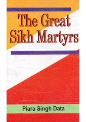 The Great Sikh Martyrs - Book By Piara Singh Data