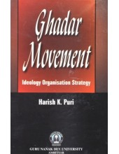 Ghadar Movement - Ideology Organisations Strategy - Book By Harish K. Puri