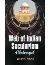 Web Of Indian Secularism Chakravyuh - Book By Gurtej Singh