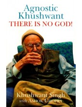 Agnostic Khushwant There Is No God