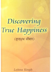 Discovering True Happiness - Book By Lehna Singh