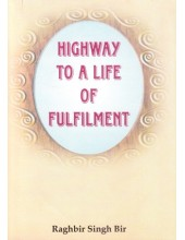 Highway To A Life Of Fulfilment - Book By Raghbir Singh Bir