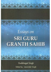 Essays On Sri Guru Granth Sahib - Book By Gurbhagat Singh